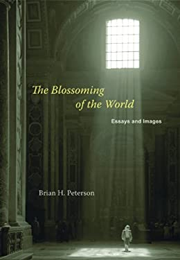 The Blossoming of the World: Essays and Images 9780981983585