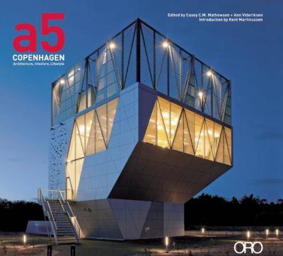 A5 Architecture: Copenhagen: Architecture, Interiors, Lifestyle