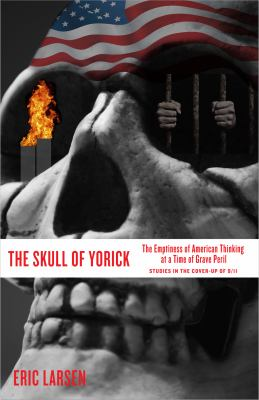 The Skull of Yorick: The Emptiness of American Thinking at a Time of Grave Peril 9780981989105