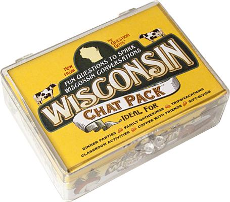 Chat Pack Wisconsin: Fun Questions to Spark Wisconsin Conversations 9780981994666