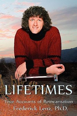 Lifetimes - True Accounts of Reincarnation 9780982050538