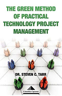 The Green Method of Practical Technology Project Management 9780982114810