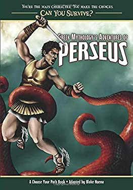 Can You Survive: Greek Mythology's Adventures of Perseus: A Choose Your Path Book 9780982118795