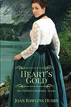 Heart's Gold (Monte Cristo Memories) (Volume 1)