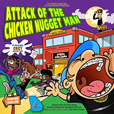 Attack of the Chicken Nugget Man: A Georgia CRCT Adventure 9780982172919