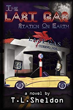 The Last Gas Station on Earth 9780982186718