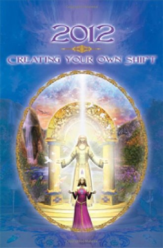 2012: Creating Your Own Shift 9780982205464