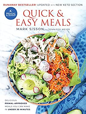 Primal Blueprint Quick and Easy Meals: Delicious, Primal-Approved Meals You Can Make in Under 30 Minutes 9780982207741