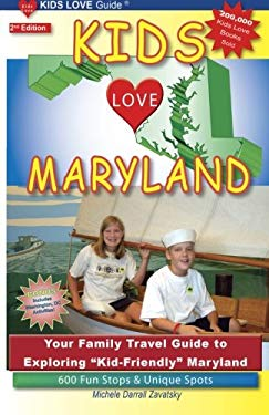 Kids Love Maryland, 2nd Edition: Your Family Travel Guide to Exploring