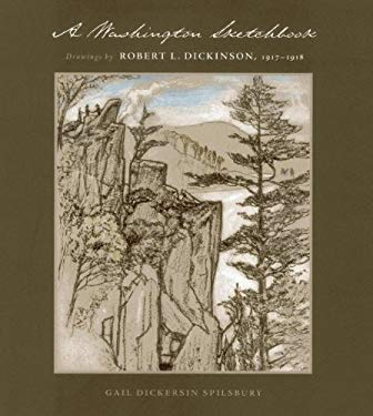 A Washington Sketchbook: Drawings by Robert L. Dickinson, 1917-1918 9780982304938