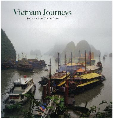 Vietnam Journeys: The Hidden Charm 9780982319673