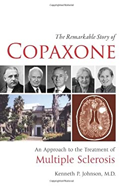 The Remarkable Story of Copaxone: An Approach to the Treatment of Multiple Sclerosis 9780982321942