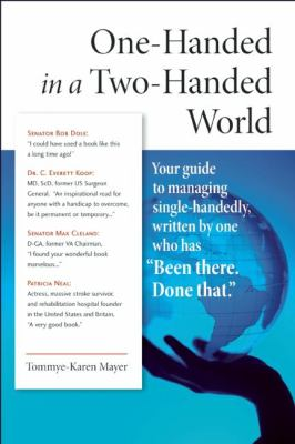 One-Handed in a Two-Handed World: Your Complete Guide to Managing Single-Handedly 9780982321980