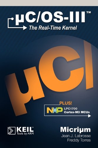Uc/OS-III: The Real-Time Kernel and the Nxp Lpc1700 9780982337554