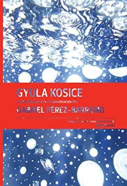 Gyula Kosice in Conversation with Gabriel Perez-Barreiro 9780982354483