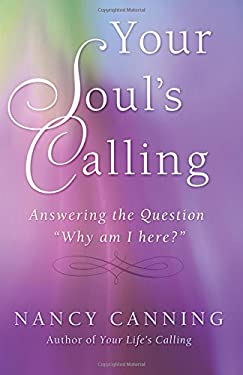 """Your Soul's Calling: Answering the Question """"Why Am I Here?"""" (Your Calling) (Volume 2)"""