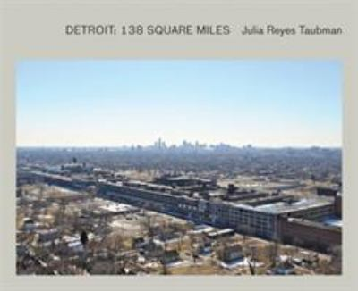 Detroit: 138 Square Miles 9780982389607