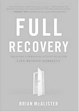 Full Recovery: Creating a Personal Action Plan for Life Beyond Sobriety 9780982394816