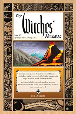 Witches' Almanac, The: Issue 30: Spring 2011spring 2012, Stones and the Powers of Earth 9780982432303