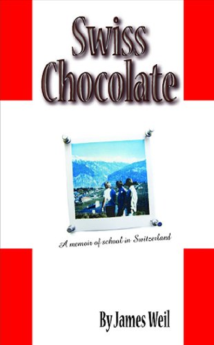 Swiss Chocolate: A Memoir of School in Switzerland 9780982433102