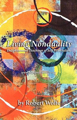 Living Nonduality: Enlightenment Teachings of Self-Realization 9780982449103