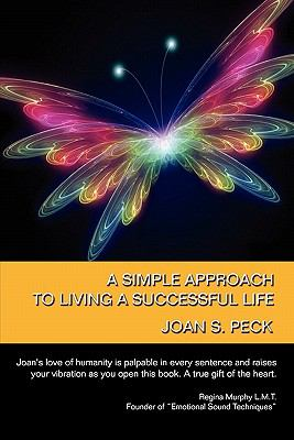 A Simple Approach to Living a Successful Life 9780982460740