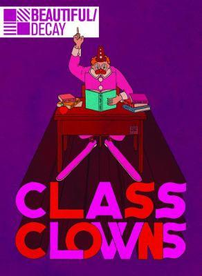 Beautiful/Decay: Class Clowns 9780982474563