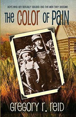 The Color of Pain: Boys Who Are Sexually Abused and the Men They Become 9780982488171
