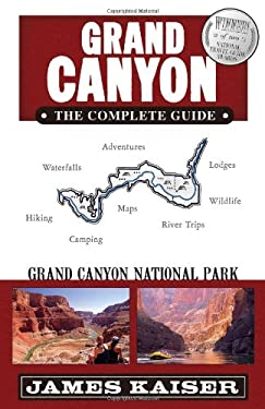 Grand Canyon: The Complete Guide 9780982517215
