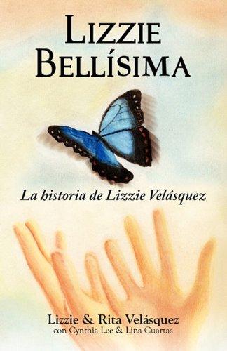 Lizzie Bellisima: La Historia de Lizzie Velasquez 9780982519011