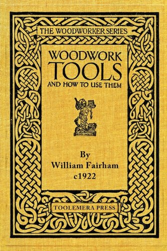 Woodwork Tools and How to Use Them 9780982532997