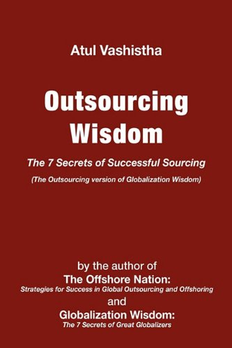 Outsourcing Wisdom: The 7 Secrets of Successful Sourcing 9780982542637