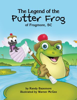 The Legend of the Putter Frog 9780982571378