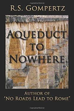 "Aqueduct to Nowhere: The Sequel to ""No Roads Lead to Rome"""