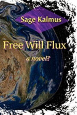 Free Will Flux 9780982592892
