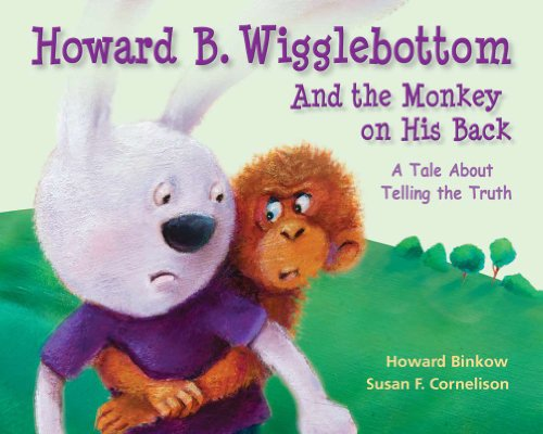 Howard B. Wigglebottom and the Monkey on His Back: A Tale about Telling the Truth 9780982616529