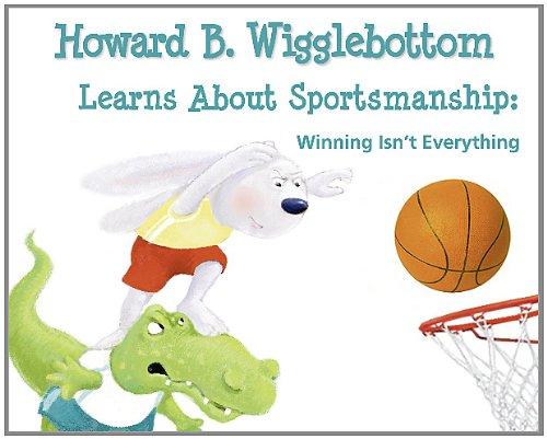 Howard B. Wigglebottom Learns about Sportsmanship 9780982616567