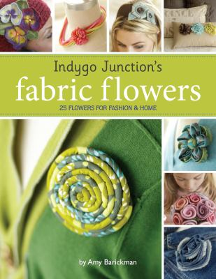 Indygo Junction's Fabric Flowers 9780982627020