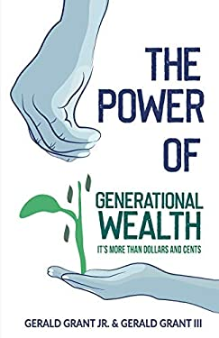 The Power of Generational Wealth: It's More Than Dollars and Cents