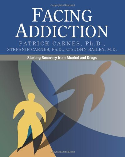Facing Addiction: Starting Recovery from Alcohol and Drugs 9780982650561