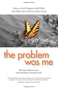 The Problem Was Me: A Guide to Self-Awareness, Compassion, and Awareness 9780982650578
