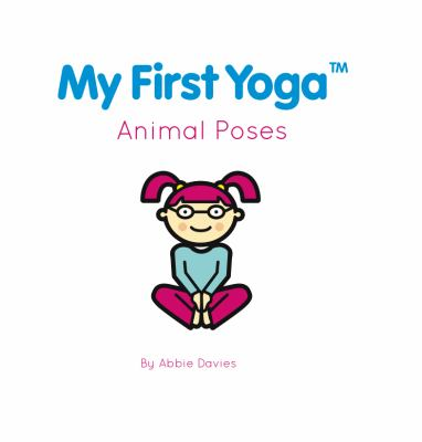 My First Yoga: Animal Poses 9780982655900