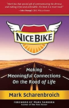 Nice Bike: Making Meaningful Connections on the Road of Life 9780982656204
