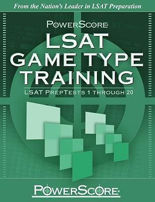 PowerScore LSAT Game Type Training: LSAT PrepTests 1 Through 20 9780982661826