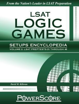 LSAT Logic Games Setups Encyclopedia, Volume 2 9780982661888
