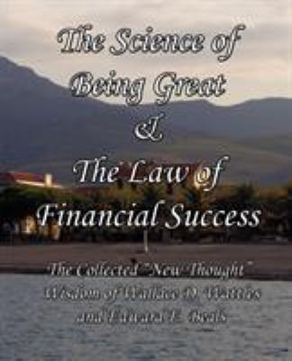 The Science of Being Great & the Law of Financial Success: The Collected
