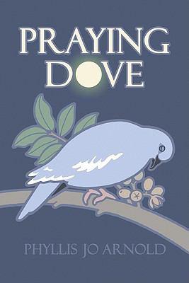 Praying Dove 9780982668757