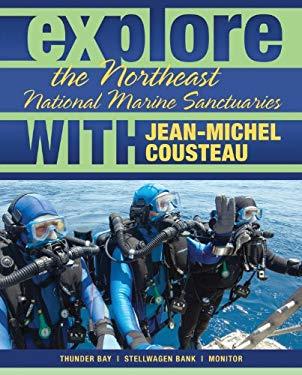 Explore the Northeast National Marine Sanctuaries with Jean-Michel Cousteau 9780982694039