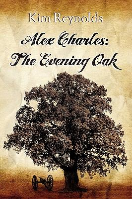 Alex Charles: The Evening Oak 9780982694510