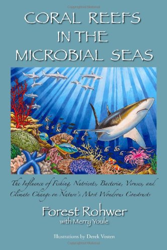Coral Reefs in the Microbial Seas 9780982701201